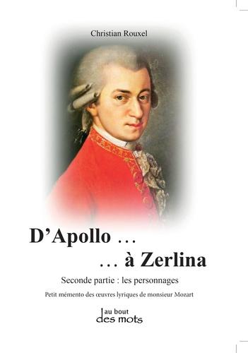 D'Apollo à Zerlina. Petit mémento des oeuvres lyriques de monsieur Mozart Tome 2, Les personnages