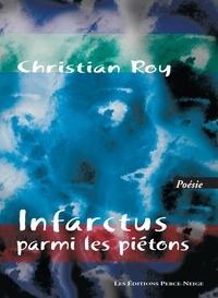 Christian Roy - Infarctus parmi les piétons.