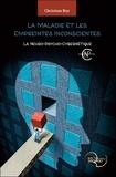 Christian Roy - La maladie et les empreintes inconscientes - La neuro-psycho-cybernétique.