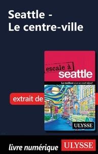 Christian Roy - Seattle - Le centre-ville.