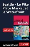 Christian Roy - Seattle - Le Pike Place Market et le Waterfront.