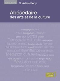 Christian Ruby - Abécédaire des arts et de la culture.