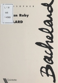 Christian Ruby et Jean-Paul Scalabre - Bachelard.
