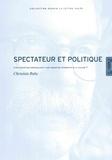 Christian Ruby - Spectateur et politique - D'une conception crépusculaire à une conception affirmative de la culture ?.