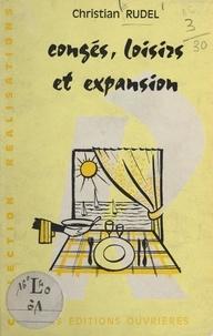 Christian Rudel et André Delapierre - Congés, loisirs et expansion.