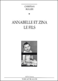 Christian Rullier - Annabelle et Zina / Le fils.