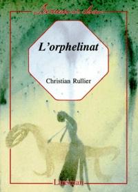 Christian Rullier - L'orphelinat.
