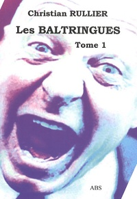 Christian Rullier - Les Baltringues - Tome 1.