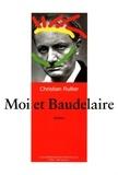 Christian Rullier - Moi et Baudelaire.