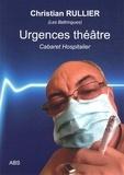 Christian Rullier - Urgences théâtre - Cabaret Hospitalier, 24 Textothérapies furieuses.