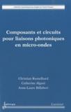 Christian Rumelhard et Catherine Algani - Composants et circuits pour liaisons photoniques en micro-ondes.