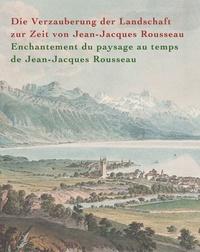 Christian Rümelin - Enchantement du paysage au temps de Jean-Jacques Rousseau.