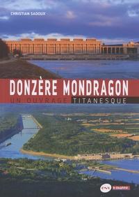 Christian Sadoux - Donzère Mondragon - Un ouvrage titanesque.