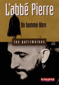 Christian Sadoux - L'abbé Pierre - Un homme libre.
