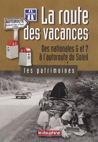 Christian Sadoux - La route des vacances - Des nationales 6 et 7 à l'autoroute du Soleil.