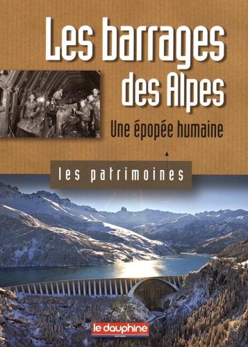 Christian Sadoux - Les barrages des Alpes - Une épopée humaine.