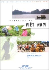 Christian Saillard et  Collectif - Exporter au Viêt Nam.