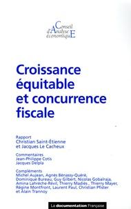 Christian Saint-Etienne et Jacques Le Cacheux - Croissance équitable et concurrence fiscale.