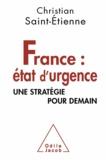 Christian Saint-Etienne - France : état d'urgence - Une stratégie pour demain.