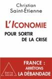 Christian Saint-Etienne - Iconomie pour sortir de la crise (L').