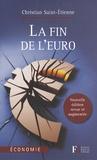 Christian Saint-Etienne - La fin de l'euro.