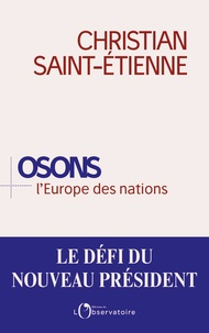 Christian Saint-Etienne - Osons l'Europe des nations.