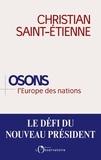 Christian Saint-Etienne - Osons l'Europe des nations.