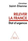 Christian Saint-Etienne - Relever la France - Etat d'urgence.