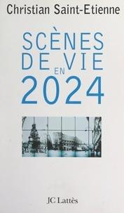 Christian Saint-Etienne - Scènes de vie en 2024.