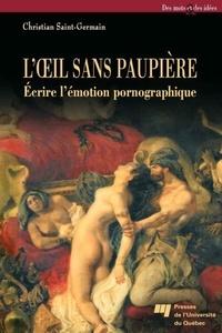 Christian Saint-Germain - L'oeil sans paupière - Ecrire l'émotion pornographique.