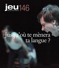 Christian Saint-Pierre et Alexandre Cadieux - JEU Revue de théâtre. No. 146, 2013.1 - Jusqu'où te mènera ta langue ?.