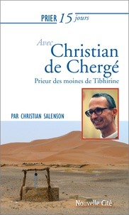Christian Salenson - Prier 15 jours avec Christian de Chergé - Prieur des moines de Tibhirine.
