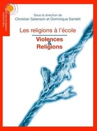 Christian Salenson et Dominique Santelli - Violences et religions.