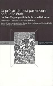 Christian Sallenave et François Giboin - La précarité n'est pas encore ce qu'elle était - Les Rois Mages qualifiés de la mondialisation.