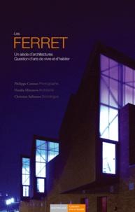 Christian Sallenave - Les Ferret - Un siècle d'architectures, Question d'arts de vivre et d'habiter.