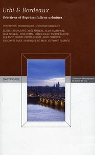 Christian Sallenave et Alain Juppé - Urbi et Bordeaux - Décisions et représentations urbaines.