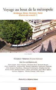 Christian Sallenave - Voyage au bout de la métropole - Bordeaux, Rome, Florence, Paris, oeuvres de concert ?.