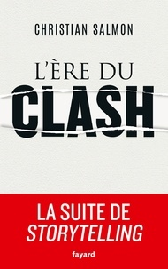 Christian Salmon - L'ère du clash.