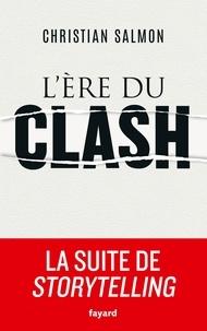 Christian Salmon - L'Ere du clash.