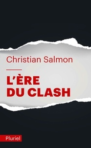 Christian Salmon - L'ère du clash.