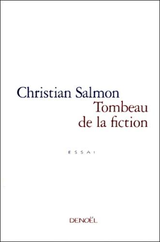 Tombeau de la fiction. Essai
