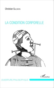Christian Salomon - La condition corporelle.