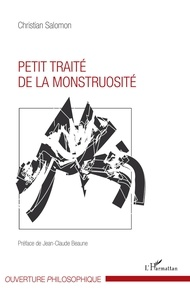 Christian Salomon - Petit traité de la monstruosité.