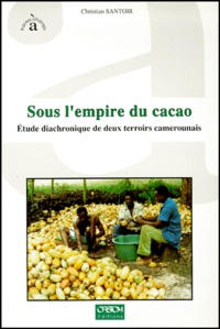 Lesmouchescestlouche.fr SOUS L'EMPIRE DU CACAO. Etude diachronique de deux terroirs camerounais Image