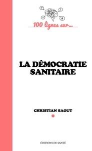 Christian Saout - La démocratie sanitaire.