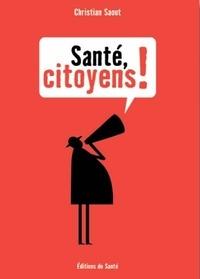 Christian Saout - Santé, citoyens !.