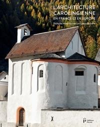 Christian Sapin et François Heber-Suffrin - L'architecture carolingienne.
