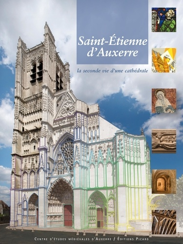 Saint-Etienne d'Auxerre. La seconde vie d'une cathédrale