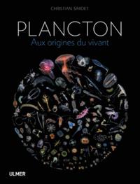 Christian Sardet - Plancton - Aux origines du vivant.