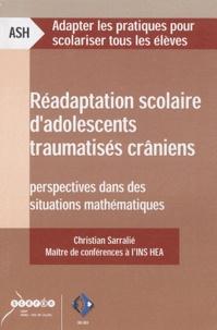 Christian Sarralié - Réadaptation scolaire d'adolescents traumatisés crâniens - Perspectives dans des situations mathématiques.
